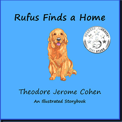 Rufus Finds a Home, by Theodore Jerome Cohen